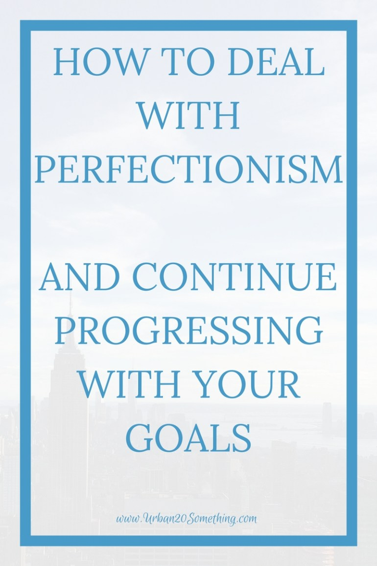 We all have an inner perfectionist, but it can stand in the way of your dreams. Click through for ways to deal with perfectionism and continue progressing with your goals.