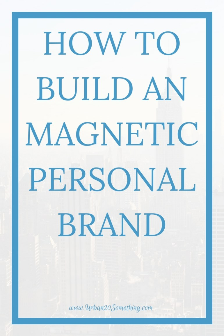 How to build a magnetic personal brand for young professionals. Click through to learn more about this online program designed for personal branding for young professionals.