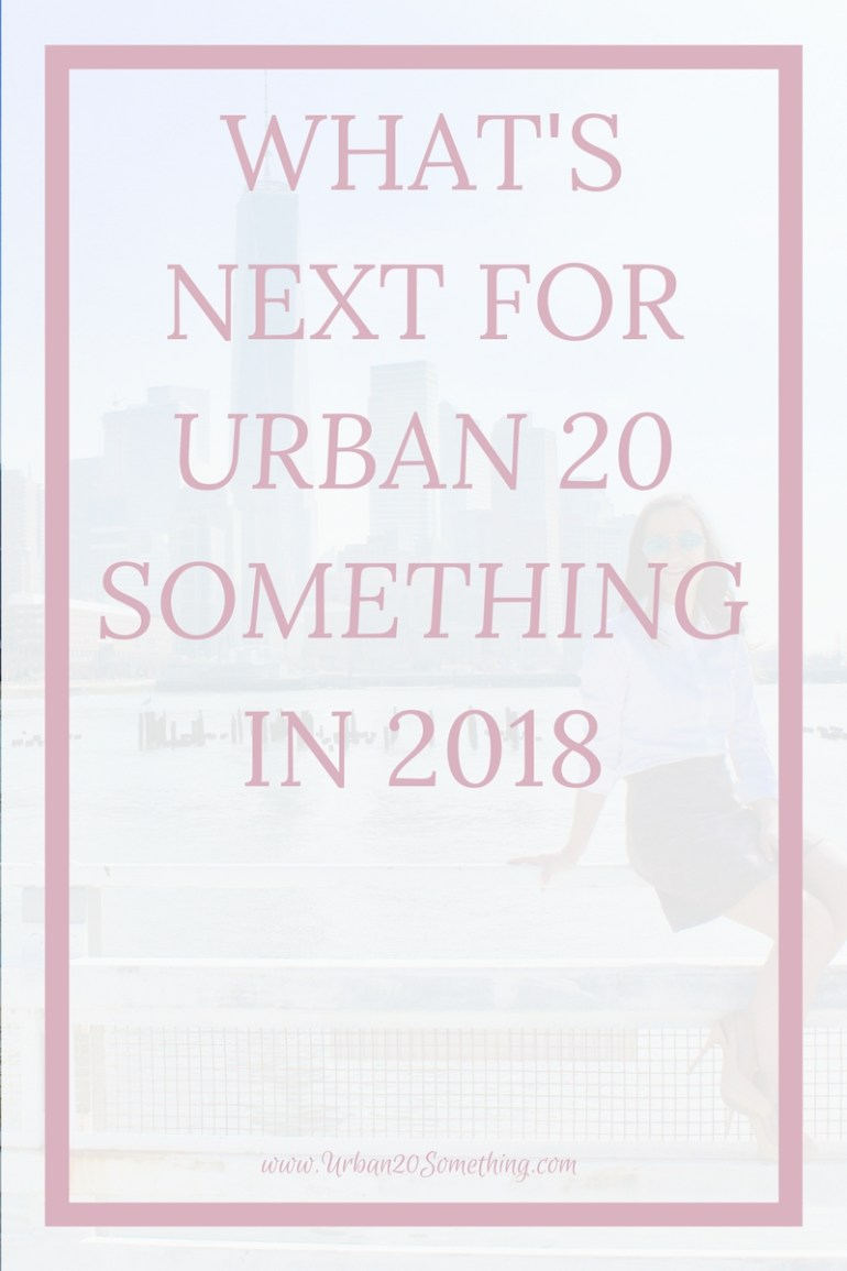 2017 was a year of incredible growth for my online business, Urban 20 Something. It wasn't always easy, but it was all worth it. Click through to learn what worked, what didn't, and what to expect next.