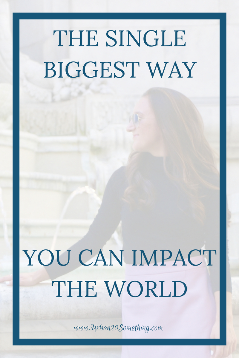 A lot of us want to give back to the world, but doing so can be much more straight forward than we make it to be! Click through to read about the single biggest way to impact the world.
