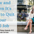 Hear how and when it is time to quit your 9-5 job and financial and mental tips about taking the leap to entrepreneurship.