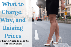 Tune in to episode 77 to hear Leah talk about what you should be charging your clients, why you should charge more and the importance of raising prices.