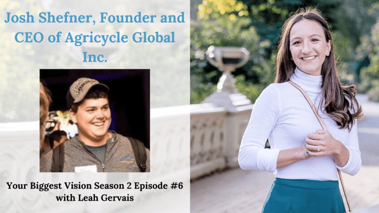 Tune in to hear the founder and CEO of Agricycle Global, Josh Shefner, share his journey of creating his own business as a freshman in college.