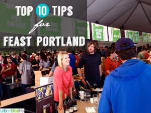 Feast PDX 2014 Top 10 Tips