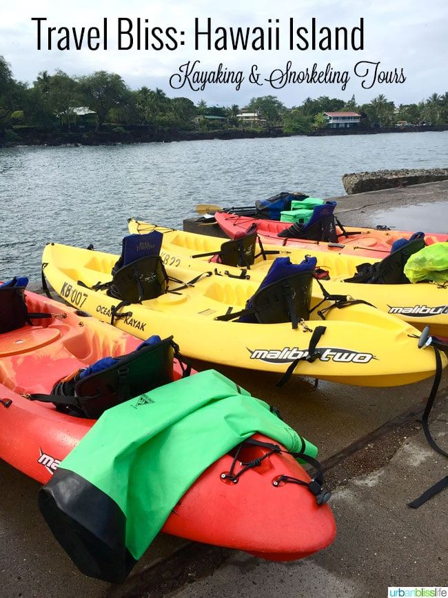 Kayaking Snorkeling Hawaii the Big Island | UrbanBlissLife.com
