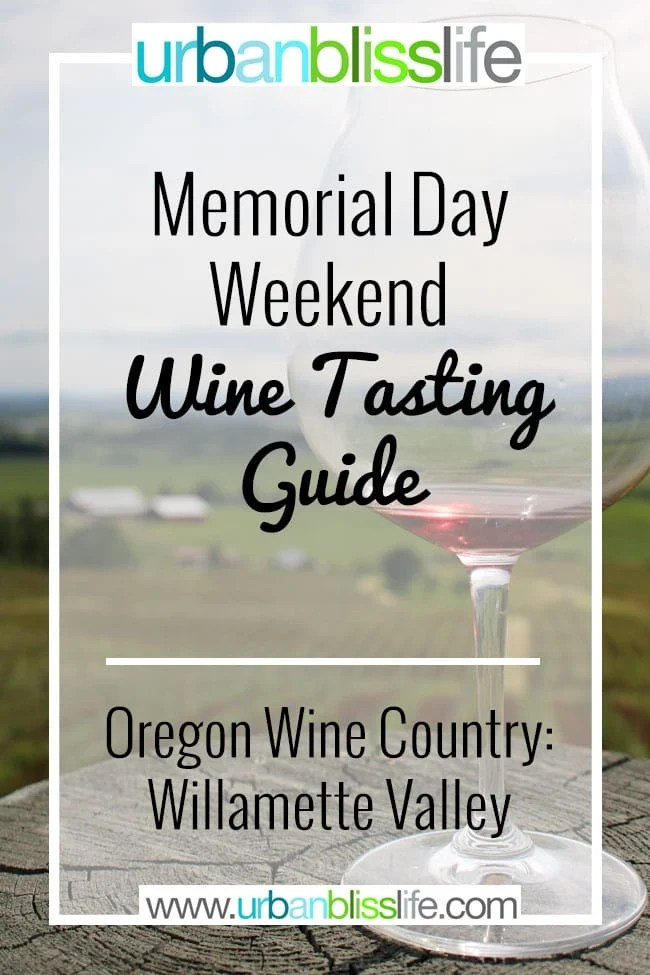 Memorial Day Weekend Wine Tasting in Oregon