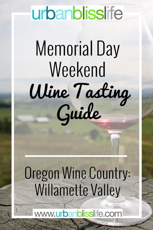 Memorial Day Weekend Wine Tasting Guide Oregon
