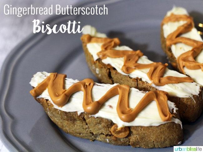 Food Bliss: Gingerbread Butterscotch Biscotti