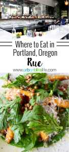 RUE is a French-inspired, vegetable-forward new restaurant in Portland, Oregon. Details on UrbanBlissLife.com