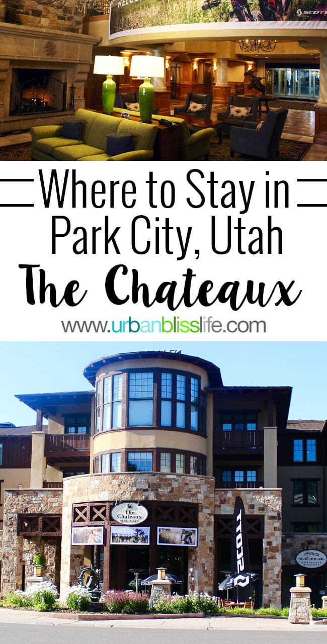 Travel Bliss: Where to Stay in Park City, Utah: The Chateaux