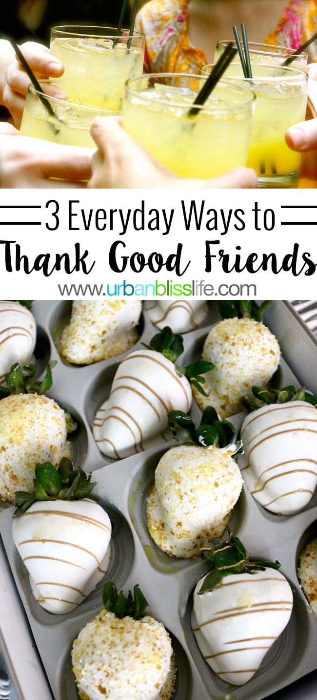 3 Everyday Ways to Thank Good Friends on UrbanBlissLife.com