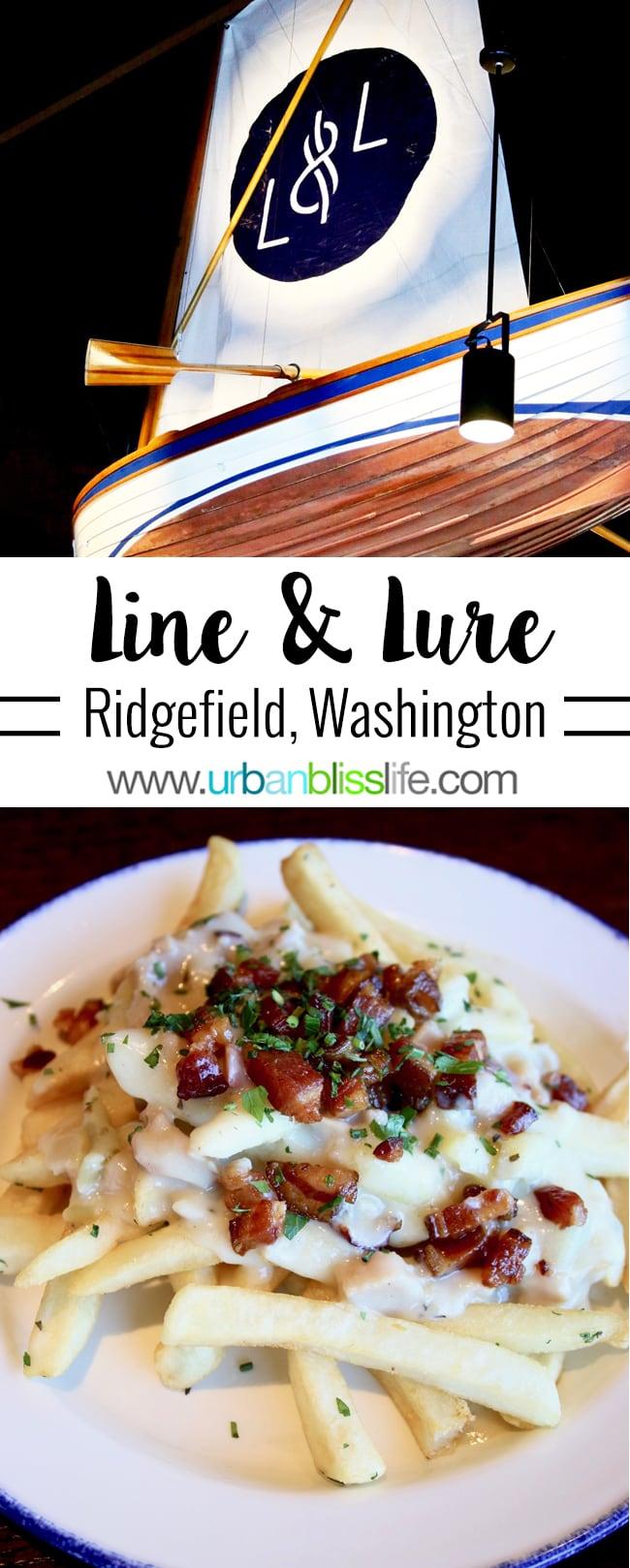 Line and Lure restaurant Ridgefield Washington, restaurant review on UrbanBlissLife.com