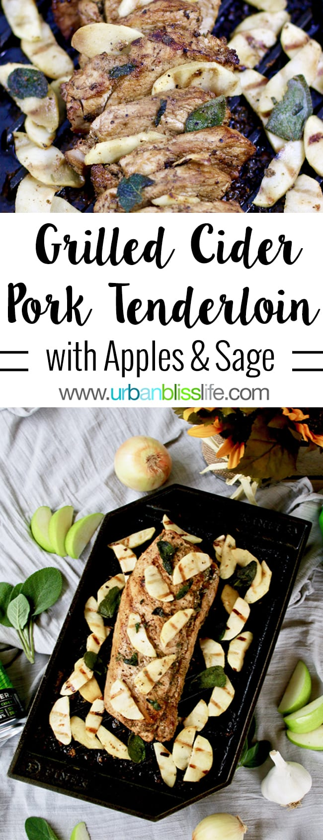 Grilled Hard Cider Pork Tenderloin with Apples and Sage recipe on UrbanBlissLife.com