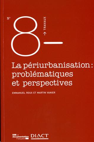 La Périurbanisation, problématiques et perspectives.