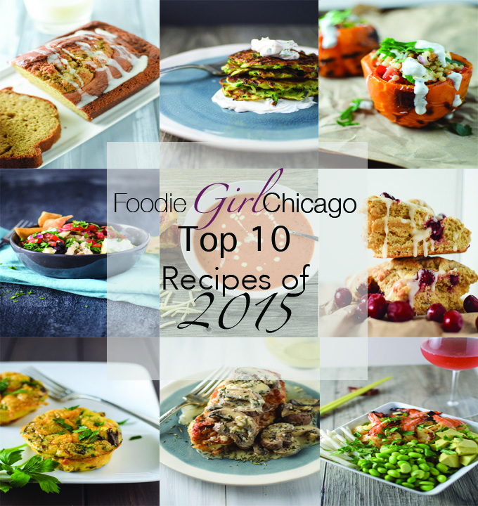 FoodieGirlChicago's Top 10 Recipes of 2015