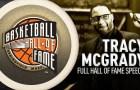 Tracy McGrady's Hall of Fame Enshrinement Speech