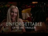 Unforgettable – Official Trailer