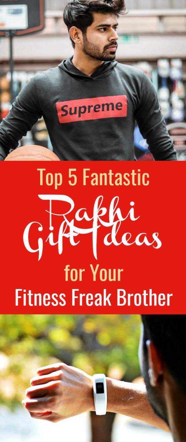 Top 5 Fantastic Rakhi Gift Ideas For Fitness Freak Brothe