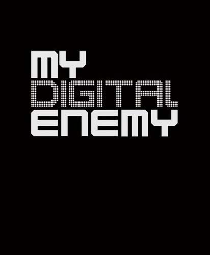 My Digital Enemy