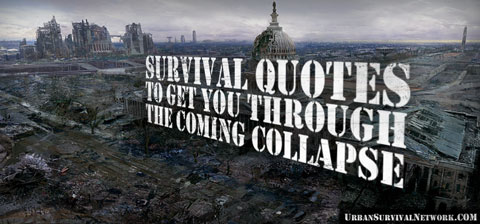 Survival Quotes for the Coming Collapse
