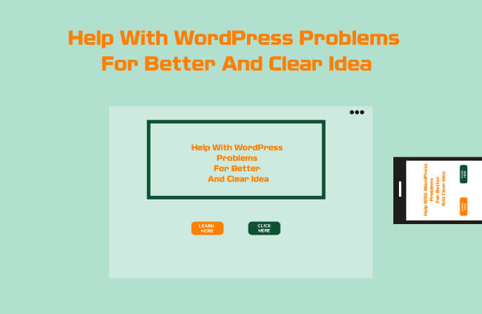 Help With WordPress Problems For Better And Clear Idea