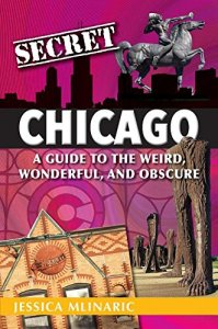 Secret Chicago book by Jessica Mlinaric