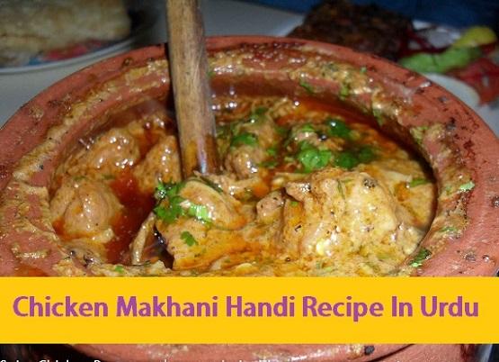 Chicken Makhani Handi Recipe In Urdu