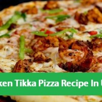 Chicken Tikka Pizza Recipe In Urdu