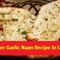 Butter Garlic Naan Recipe In Urdu