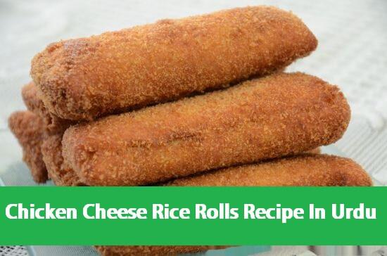 Chicken-Cheese-Rice-Rolls-Recipe-In-Urdu