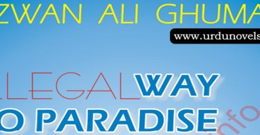 Illegal Way to Paradise By Rizwan Ali Ghuman