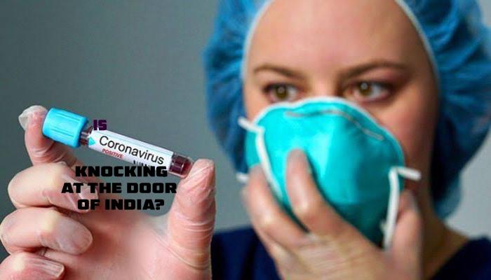 Is coronavirus knocking at the door of India?
