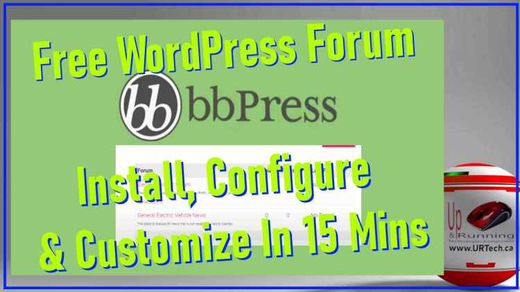 bbpress free wordpress forum - install configure and customize in 15 minutes