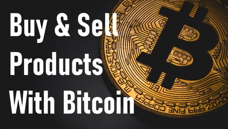 how to buy sell products using bitcoin