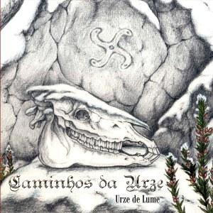 URZE DE LUME - Caminhos da Urze (Digipak CD, 2014)
