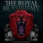 THE ROYAL BLASPHEMY - Sanatorium:Freedom