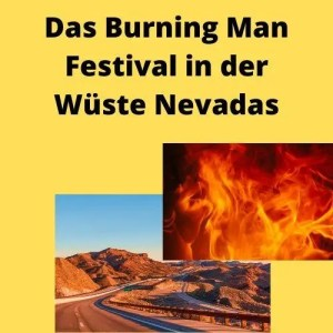Das Burning Man Festival in der Wüste Nevadas