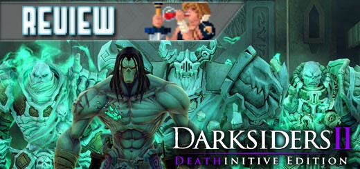 REVIEW – Darksiders 2: Deathinitve Edition