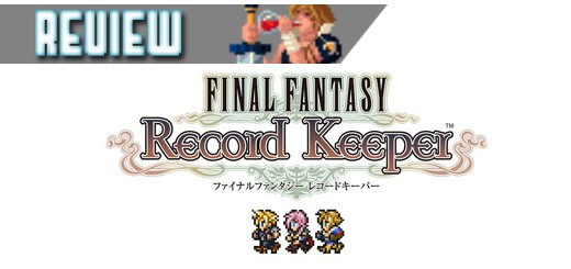REVIEW – Final Fantasy: Record Keeper