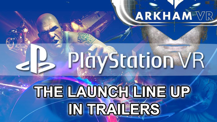 Playstation VR: The launch line-up in trailers | FEATURE