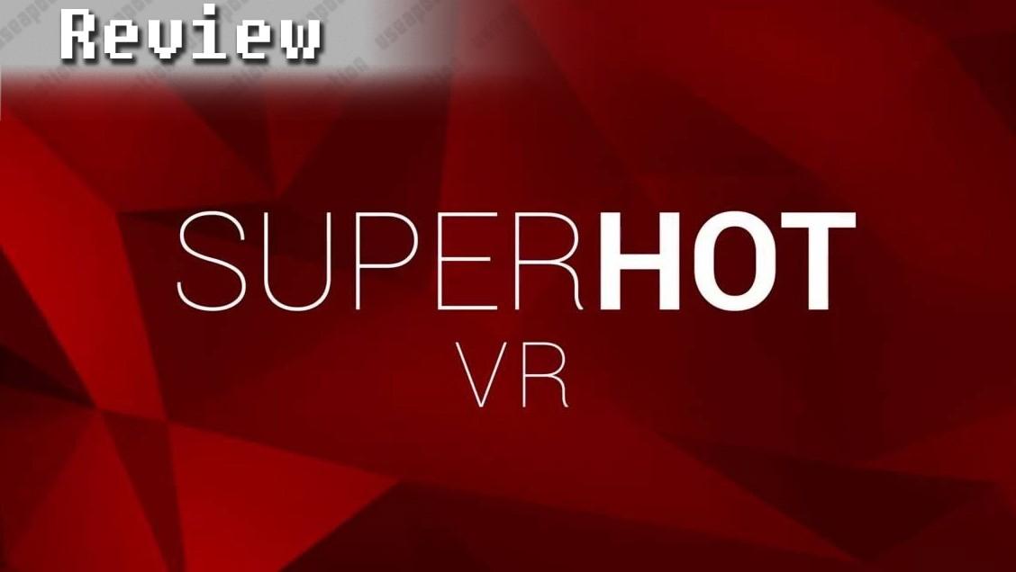 SUPERHOT VR | REVIEW