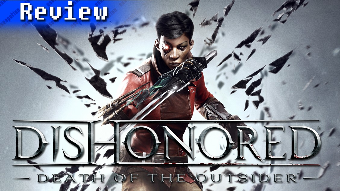 Dishonored: Death of the Outsider | REVIEW