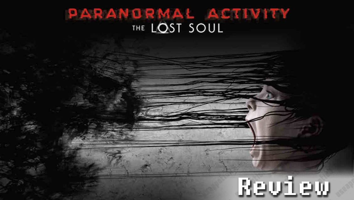 Paranormal Activity: The Lost Soul | REVIEW