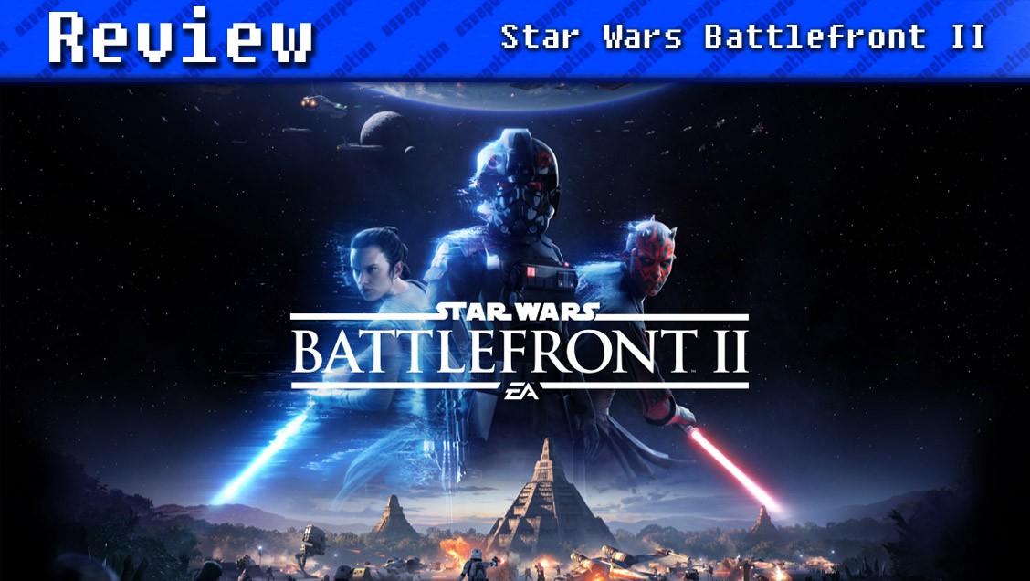 Star Wars Battlefront II | REVIEW
