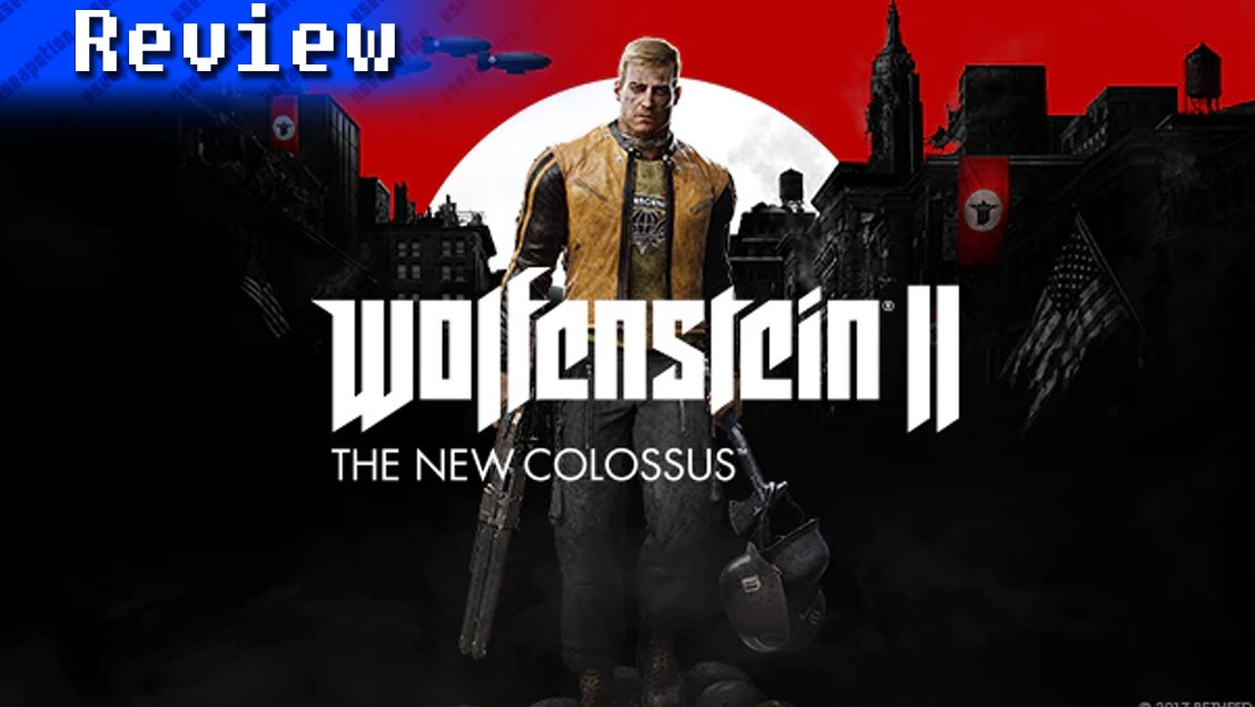 Wolfenstein II: The New Colossus | REVIEW