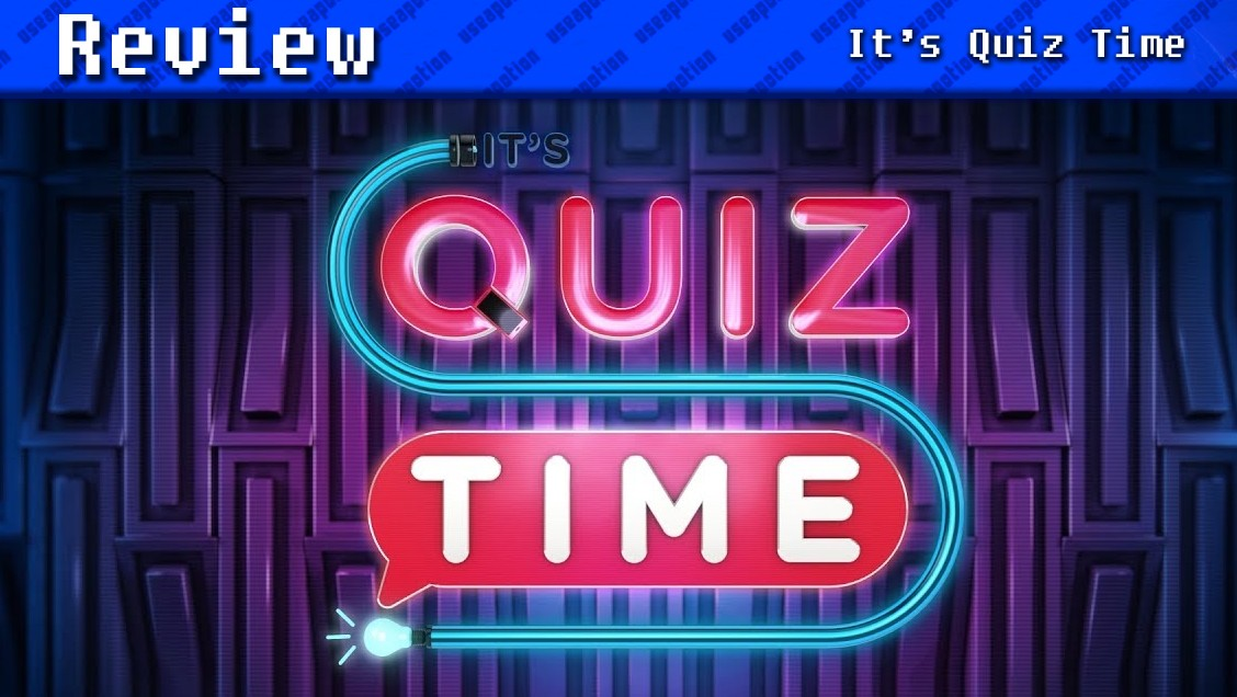 It's Quiz Time | REVIEW