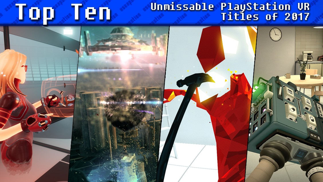 Top Ten Unmissable PlayStation VR Titles of 2017