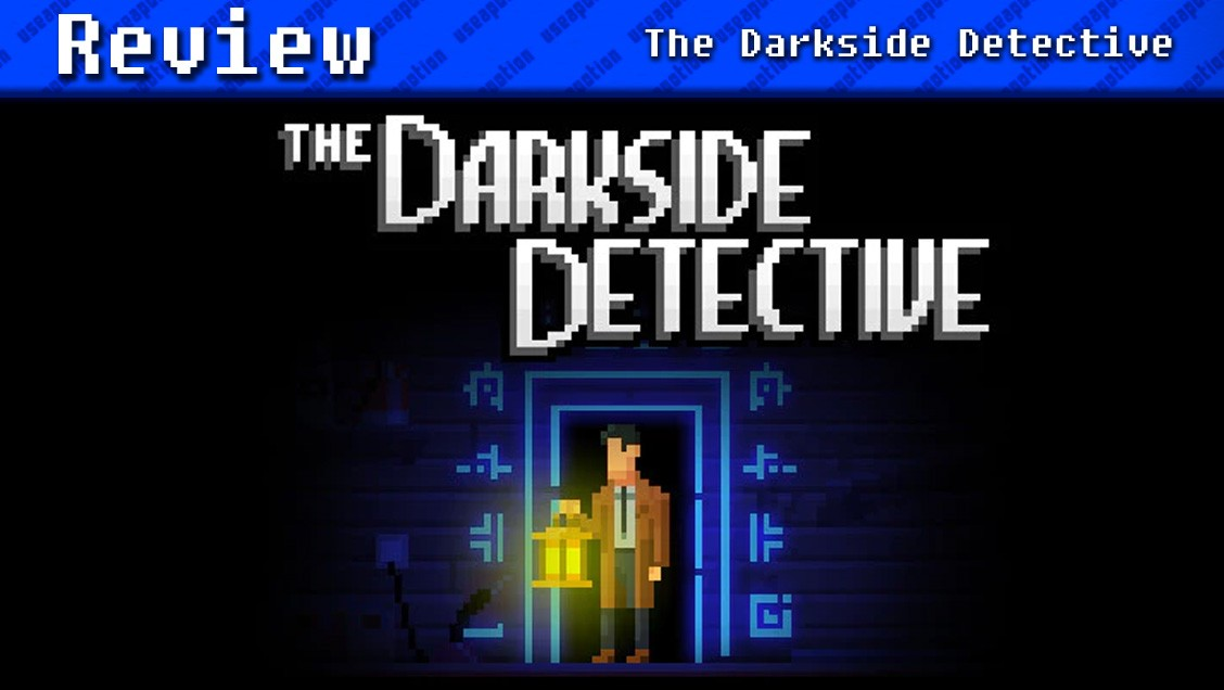 The Darkside Detective | REVIEW