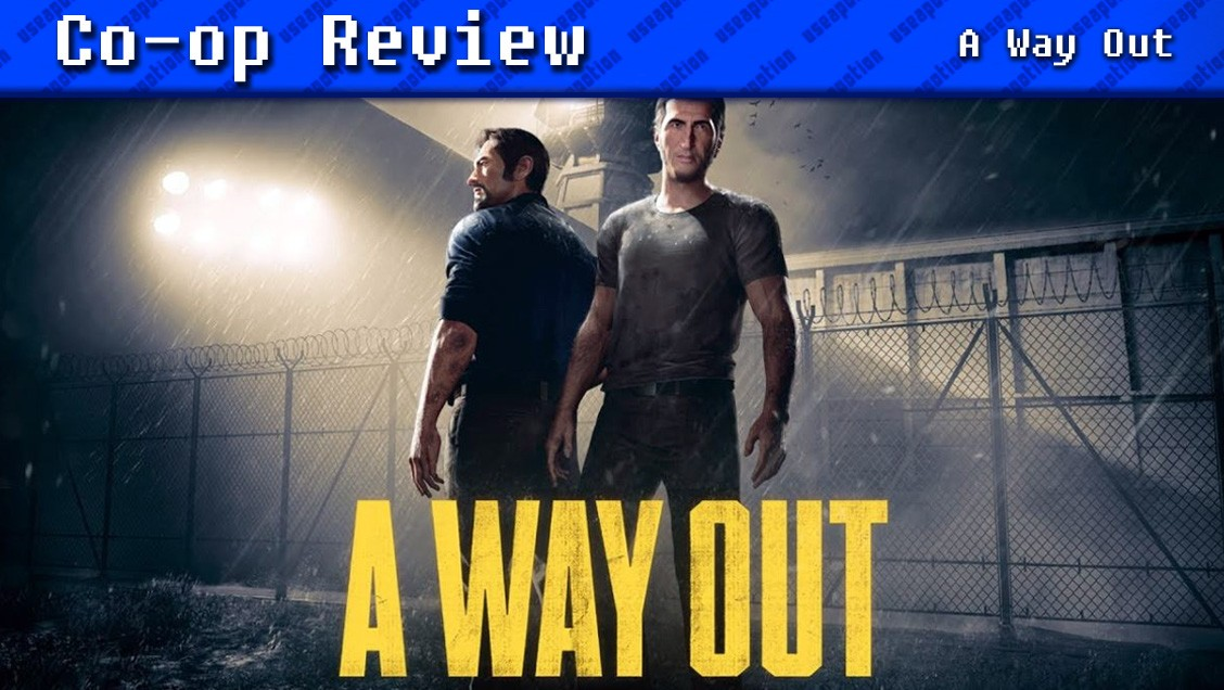 A Way Out | CO-OP REVIEW