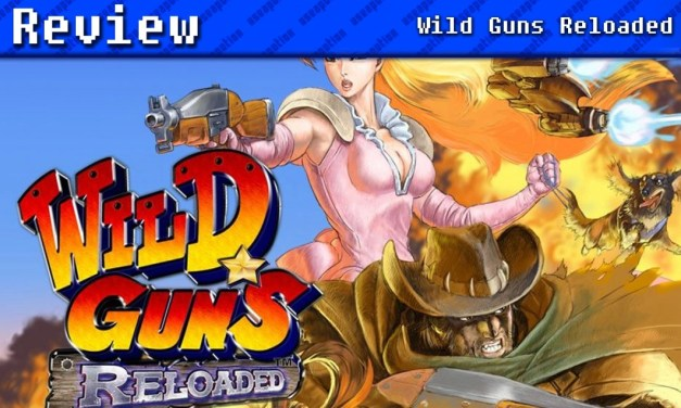 Wild Guns Reloaded | REVIEW